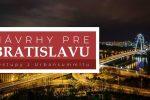 Návrhy pre Bratislavu