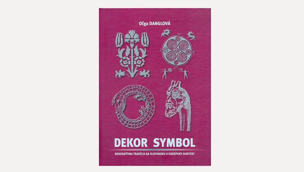 Oľga Danglova Dekor Symbol Dekorativna Tradicia