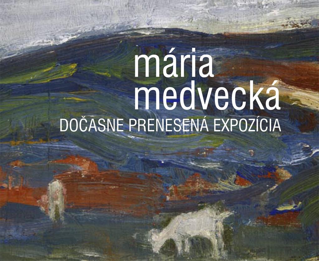 Oravská galéria Slanický ostrov umenia otvára nové výstavy, Maria Medvecka