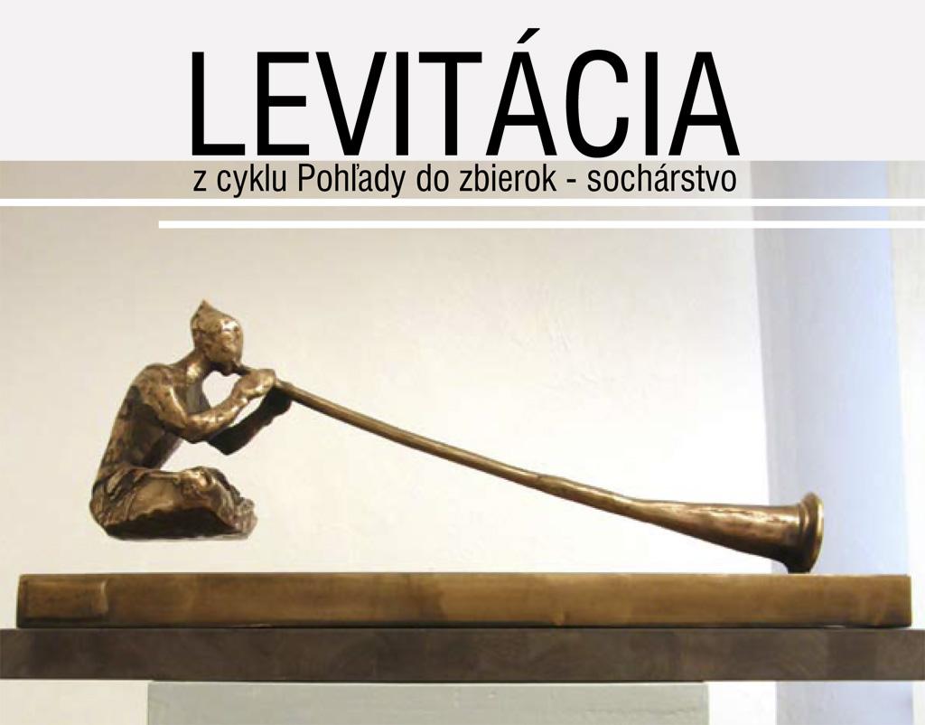 Oravská galéria Slanický ostrov umenia otvára nové výstavy, levitacia-1