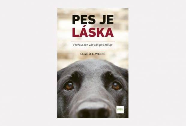 Pes je láska. Kniha o tom, prečo nám psy tak milujú