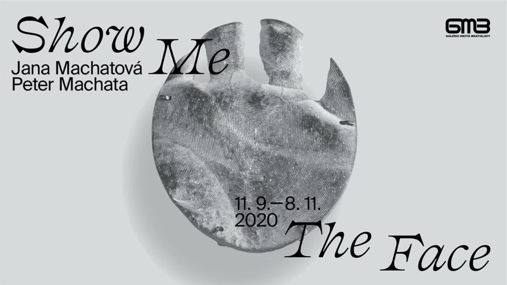 Pálffyho palác Jana Machatová, Peter Machata Show Me the Face, GMB