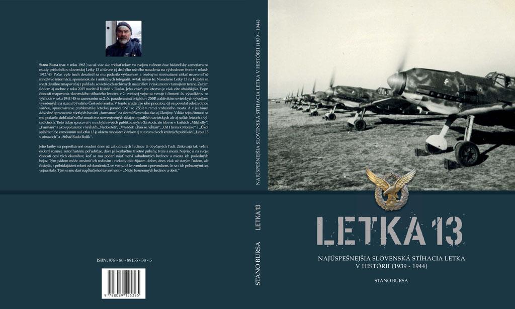 Stano Bursa: Letka 13 – Najúspešnejšia slovenská stíhacia letka v histórii (1939 – 1944)