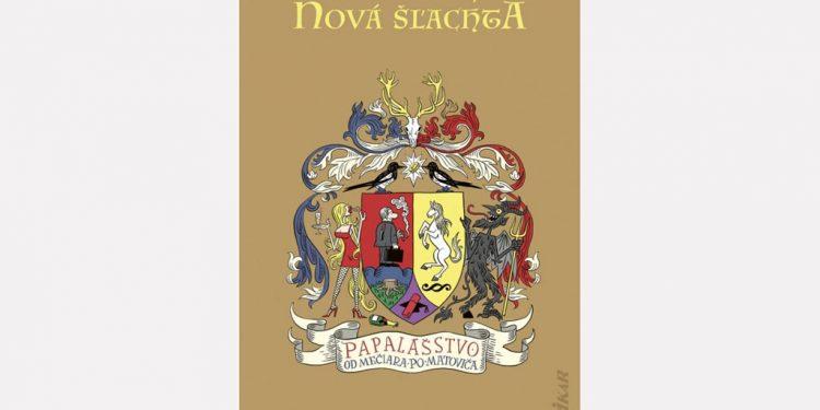 Papalášstvo – po slovensky Keď iní kradli, zobral som si aj ja, a čo som horší, Kniha, Nova slachta