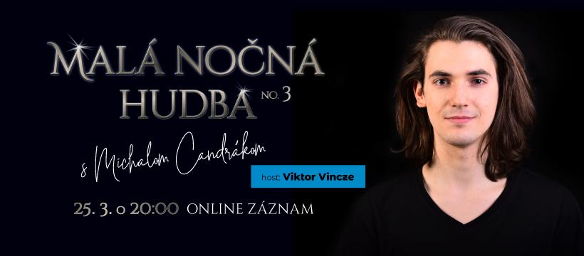 MALÁ NOČNÁ HUDBA No.3, Michal Candrák a jeho hostia, Divadlo Nová scéna