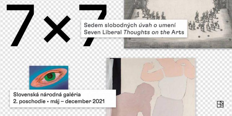 7x7 alebo Sedem slobodných úvah o slobodnom umení v Slovenskej národnej galérii
