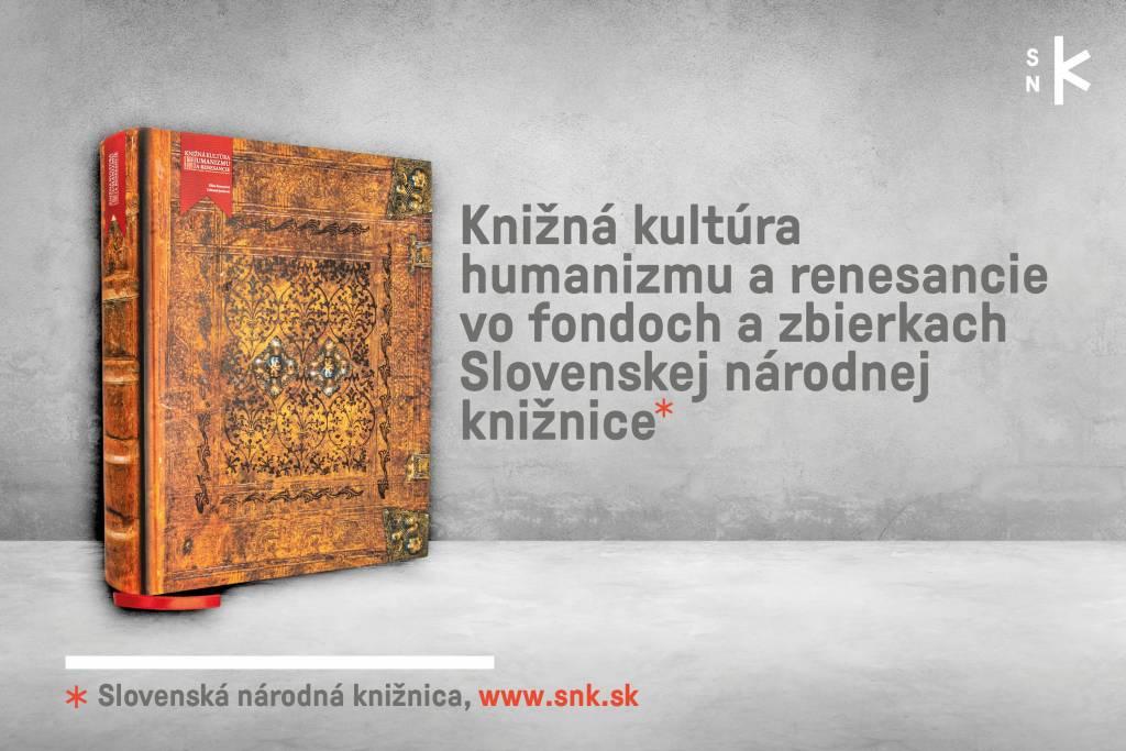 SNK humanizmus a renesancia. Knižná kultúra humanizmu a renesancie vo fondoch a zbierkach Slovenskej národnej knižnice. Unikátne tlače zo 16.storočia, umenie, história, kultúra, knihy,